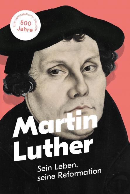martin luther sein leben seine reformation buch reformation geschichte b cher. Black Bedroom Furniture Sets. Home Design Ideas