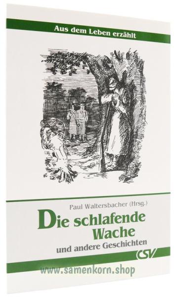 Die schlafende Wache / Aus dem Leben erzählt / Buch