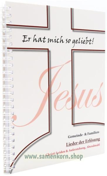 Jesus, Er hat mich so geliebt!/ Passionslieder / Notenheft